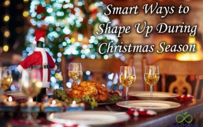 Smart Ways to Shape Up During Christmas Season